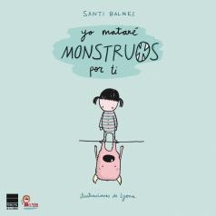 matare_monstruos_por_ti_santi_balmes_lyona